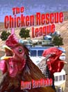 The Chicken Rescue League by Amy Eastlake cover