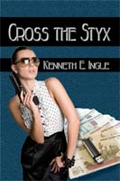 Cross the Styx by Kenneth E. Ingle cover