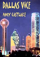 Dallas Vice by Amy Eastlake cover