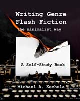 Writing Genre Flash Fiction by Michael A. Kechula cover
