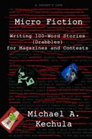 Micro Fiction by Michael A. Kechula cover