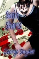 Satin Shorts by George Snyder cover