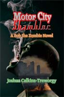 Motor City Shambler by Joshua Calkins-Treworgy