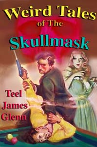 Weird Tales of the Skullmask by Teel James Glenn cover
