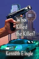 Who Killed the Killer by Kenneth E. Ingle